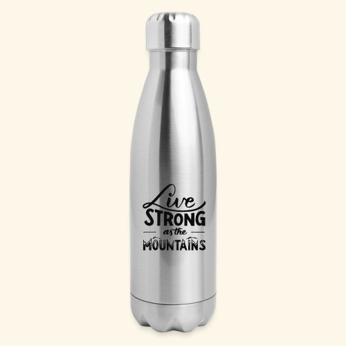 LIVE STRONG - Insulated Stainless Steel Water Bottle