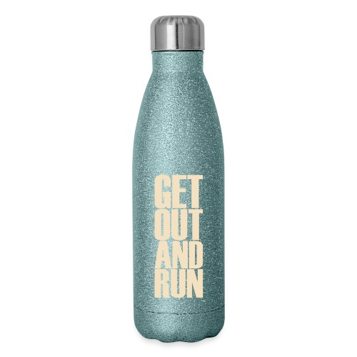 Get out and run - Insulated Stainless Steel Water Bottle