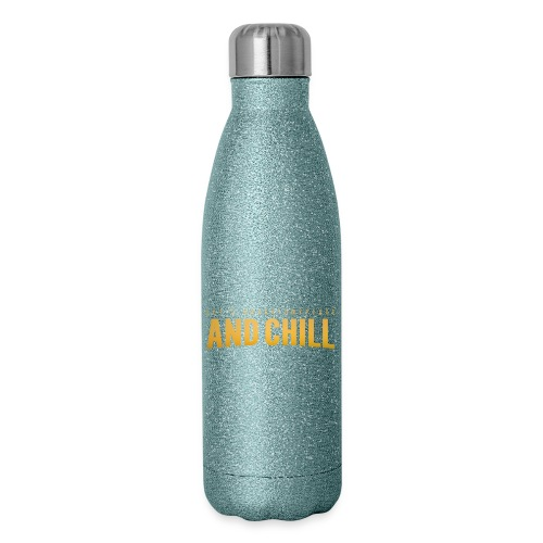 And Chill - Insulated Stainless Steel Water Bottle