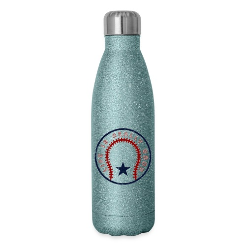 Life Is Really Good Baseball - Insulated Stainless Steel Water Bottle