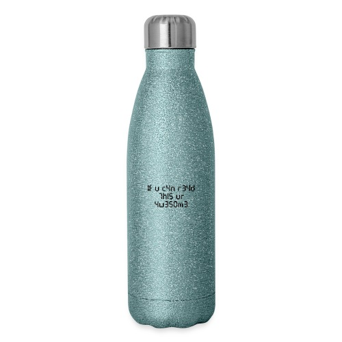 If you can read this, you're awesome - black - Insulated Stainless Steel Water Bottle