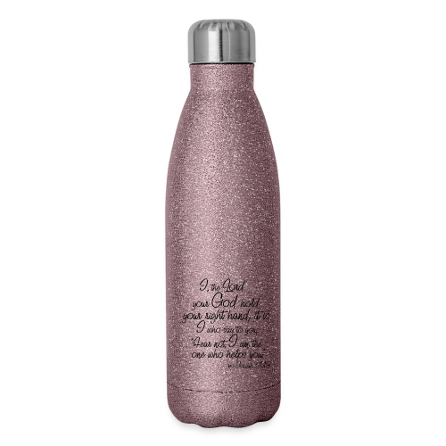 Isaiah 41 13 - Insulated Stainless Steel Water Bottle