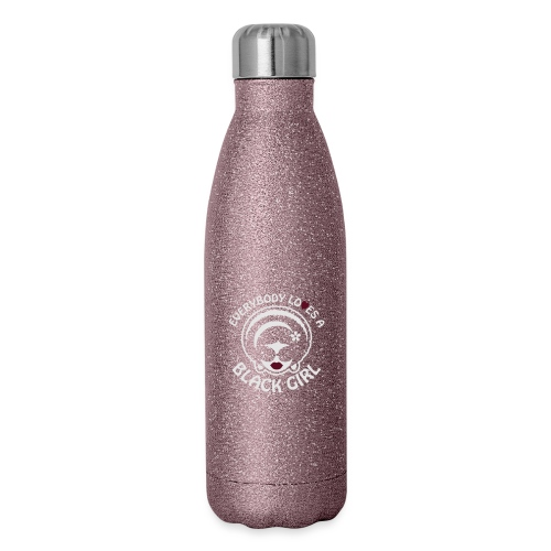 Everybody Loves A Black Girl - Version 1 Reverse - Insulated Stainless Steel Water Bottle
