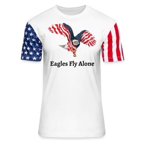 Eagles Fly Alone - American Flag Winged Eagle - Unisex Stars & Stripes T-Shirt