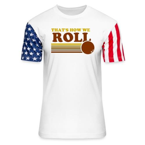 we_roll - Unisex Stars & Stripes T-Shirt