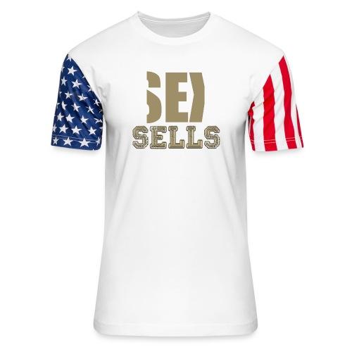 sex sells - Unisex Stars & Stripes T-Shirt