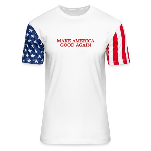 Make America Good Again - front & back - Unisex Stars & Stripes T-Shirt