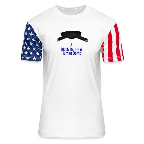 A Blackbelt Is A Human Bomb - Unisex Stars & Stripes T-Shirt