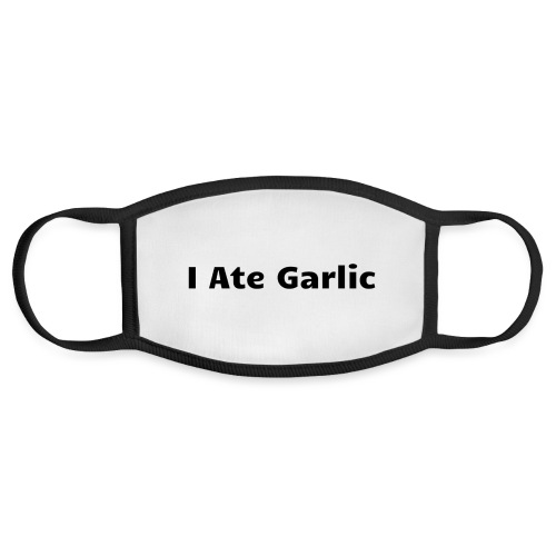I Ate Garlic Today - Face Mask