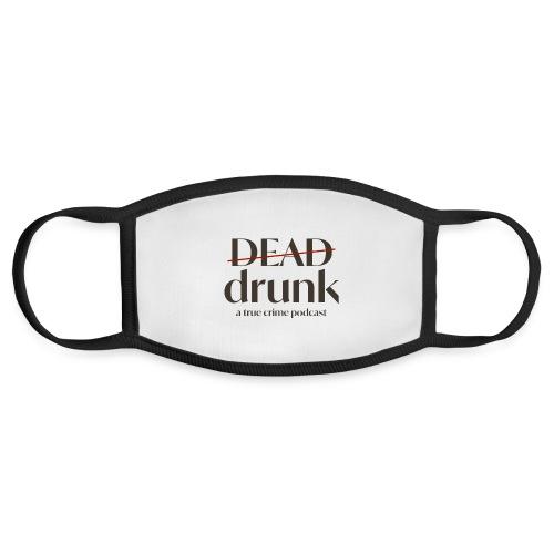bigger dead drunk logo! - Face Mask