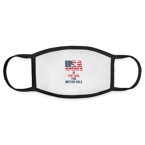 USA is Too Cool For British Rule USA stars stripes - Face Mask