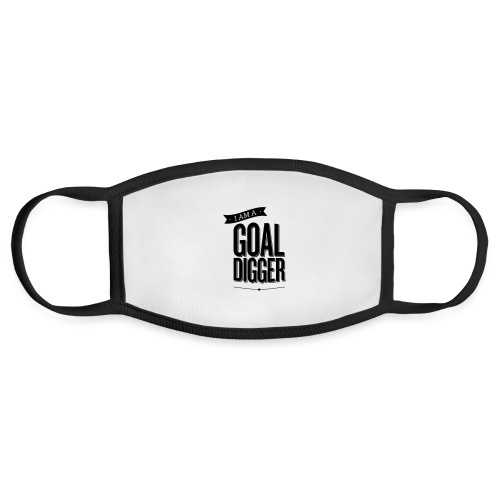 I Am A Goal Digger BY SHELLY SHELTON - Face Mask