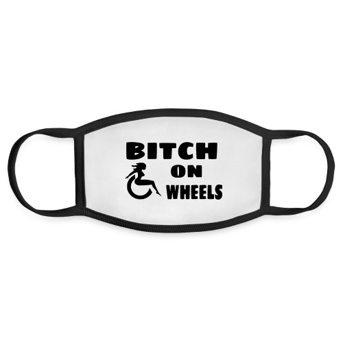 Bitch on wheels. Wheelchair humor - Face Mask