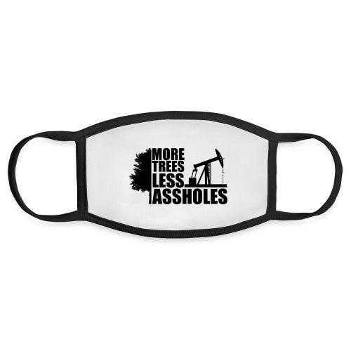 More Trees Less Assholes Black - Face Mask