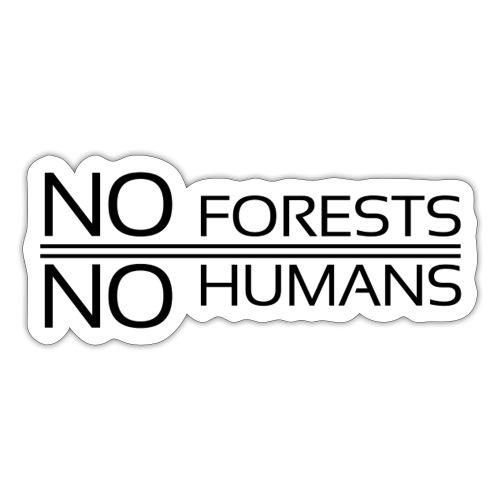 No Forests No Humans - Sticker