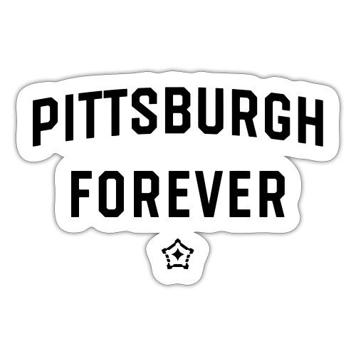 pittsburgh forever - Sticker