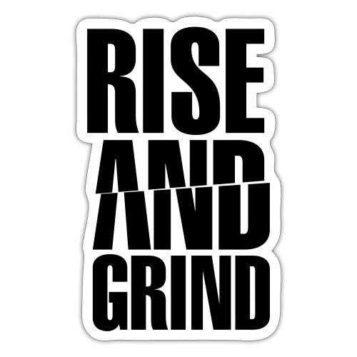 Rise & Grind - Sticker