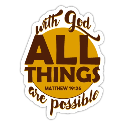 With God, all things are possible - Sticker