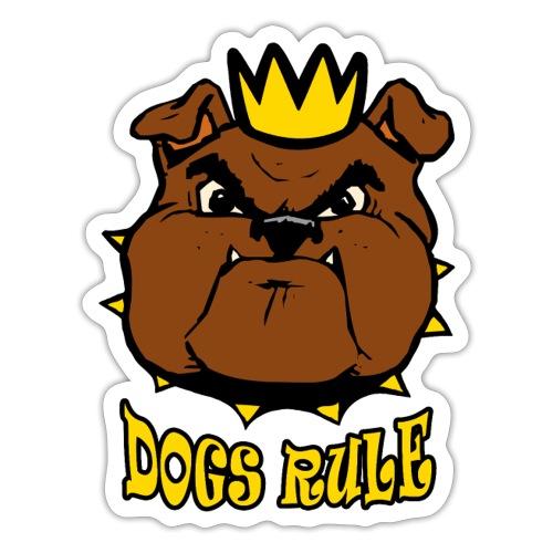 Dogs Rule - Sticker
