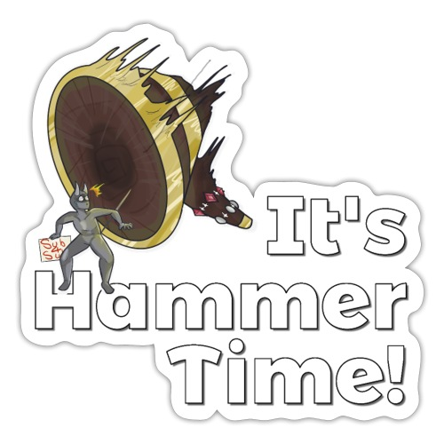 It's Hammer Time - Ban Hammer Variant - Sticker