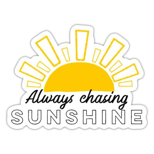 Always Chasing Sunshine Design - Sticker