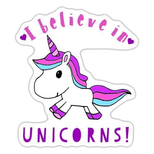 I Believe In Unicorns - Sticker