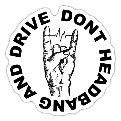 DONT HEADBANG AND DRIVE ROCK AND ROLL - Sticker