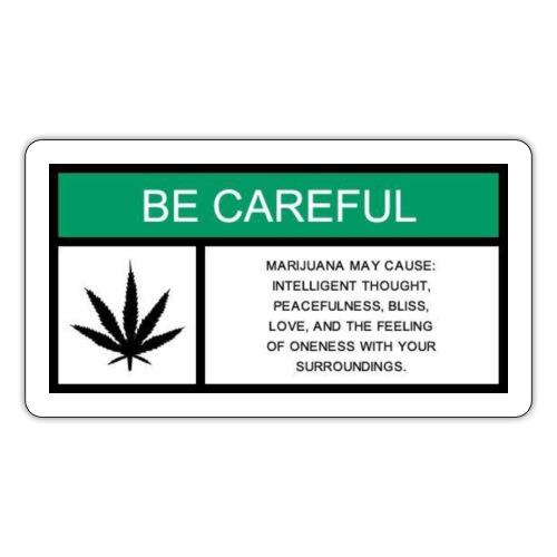Be Careful Marijuana Causes - Sticker