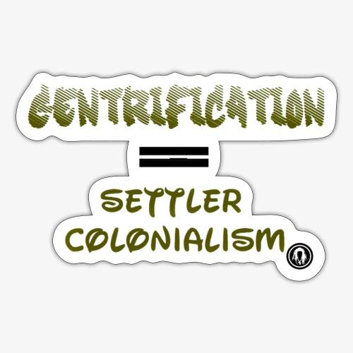 Gentrification - Sticker