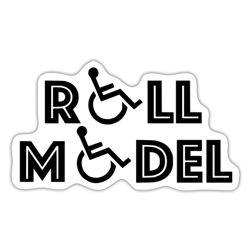 Every wheelchair users is a Roll Model - Sticker