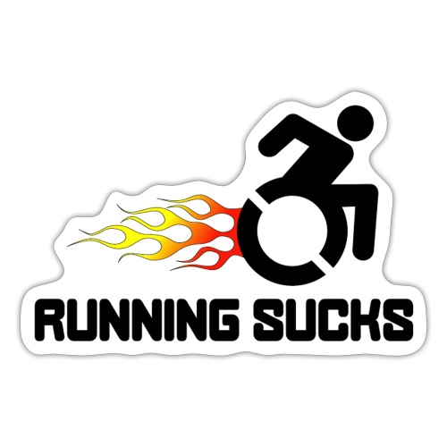 Wheelchair users hate running they think it sucks - Sticker