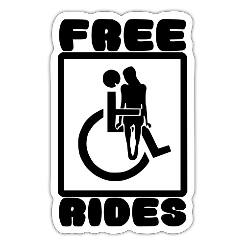 Free rides, wheelchair humor - Sticker