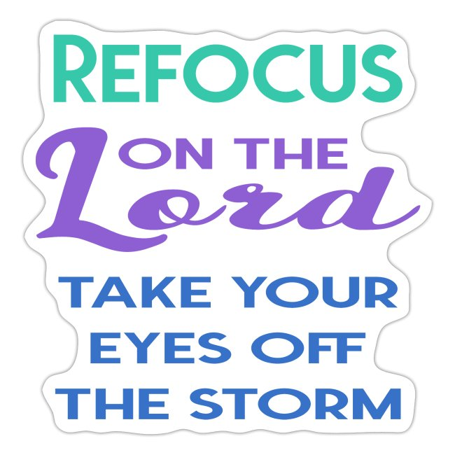 Refocus On The Lord