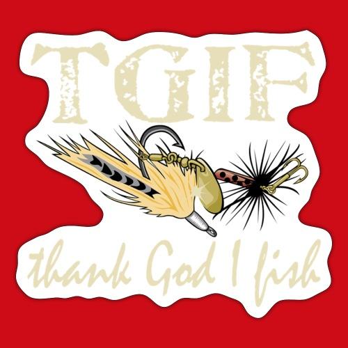 TGIF - Thank God I Fish - Sticker