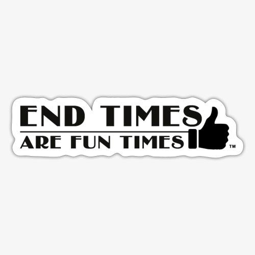 end times blk - Sticker