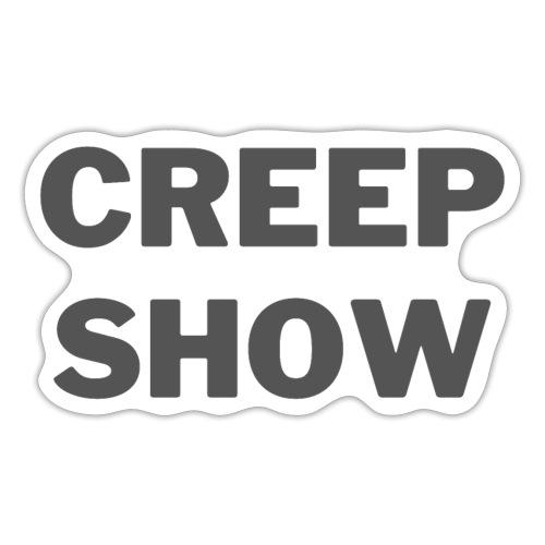 CREEP SHOW - Sticker