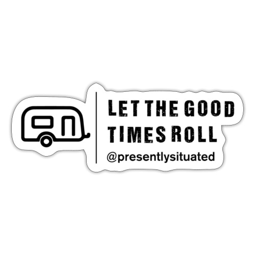 Let The Good Times Roll - Sticker