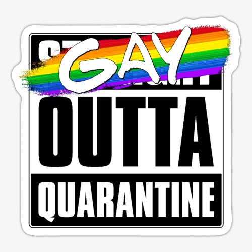 Gay Outta Quarantine - LGBTQ Pride - Sticker
