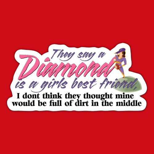 Softball Diamond is a girls Best Friend - Sticker