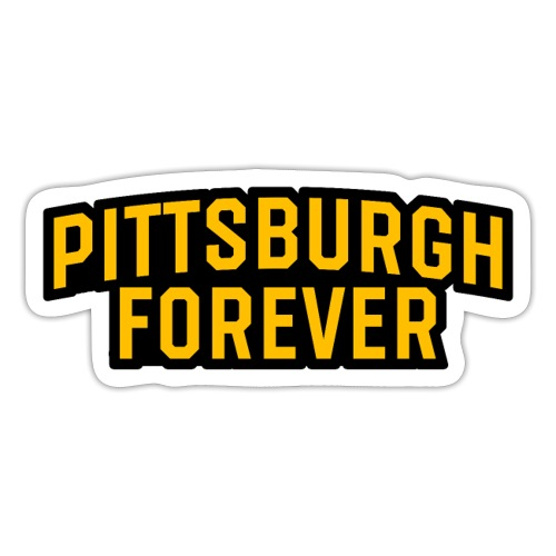 Pittsburgh Forever - Sticker