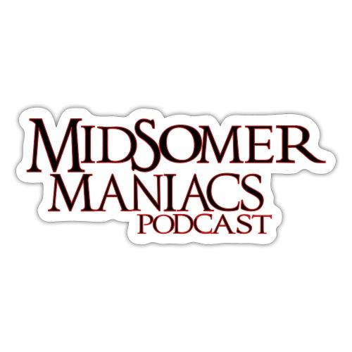 Midsomer Maniacs Podcast - Sticker