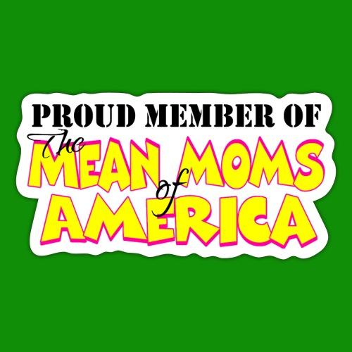 Mean Moms of America - Sticker