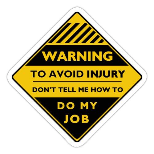 Workplace Warning Label - Sticker