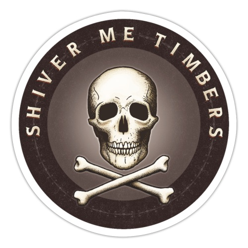 Shiver Me Timbers - Sticker