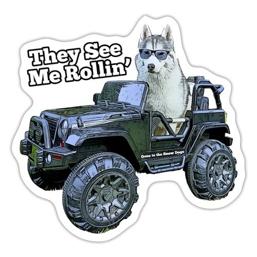 They See Me Rollin' Memphis the Siberian Husky - Sticker