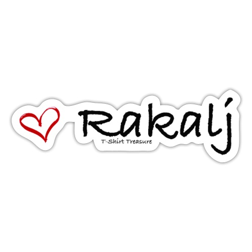 I love Rakalj - Sticker