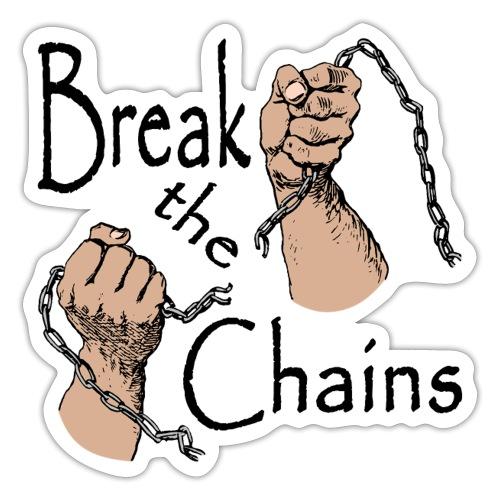 Break The Chains - Sticker