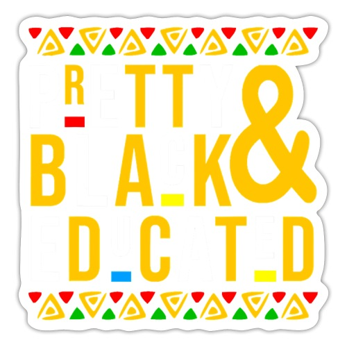 Pretty Black and Educated Black History Month - Sticker