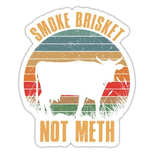 Smoke Brisket Not Meth Funny BBQ Grilling Master - Sticker
