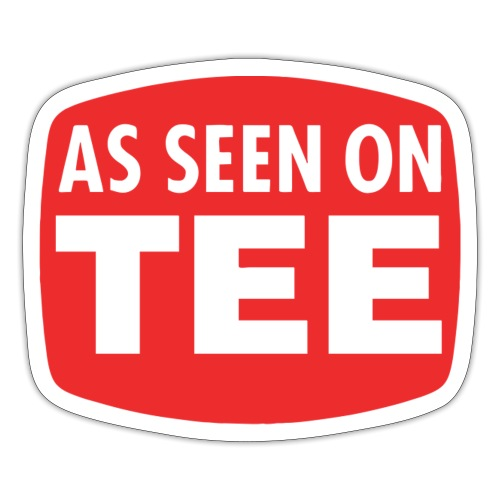 As Seen On Tee - Sticker